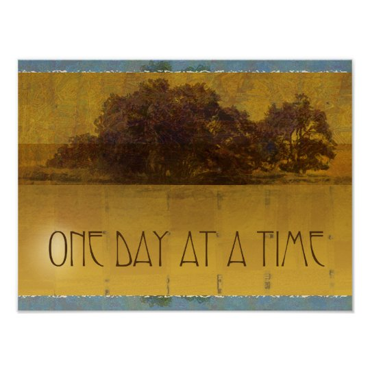 One Day at a Time Oaks by Lake Poster
