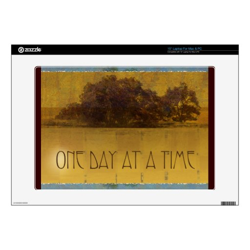 """One Day at a Time Oaks by Lake Skins For 15"""" Laptops"""