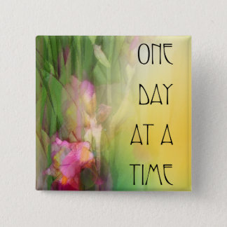 One Day at a Time Pink and Red Irises Pinback Button