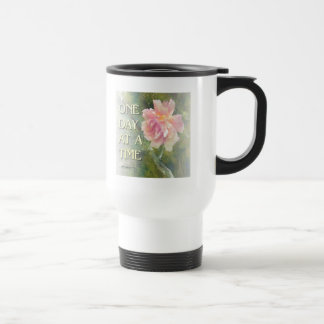 One Day at a Time Pink Rose 15 Oz Stainless Steel Travel Mug