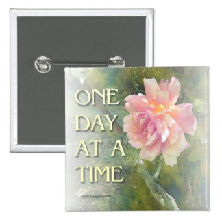 One Day at a Time Pink Rose Square Pin Button