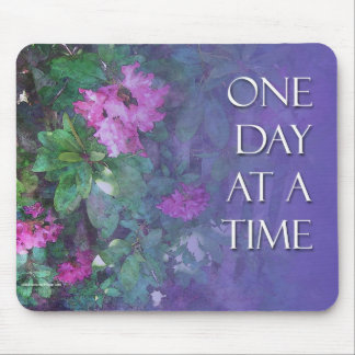 One Day at a Time Rhododendrons Mouse Pad
