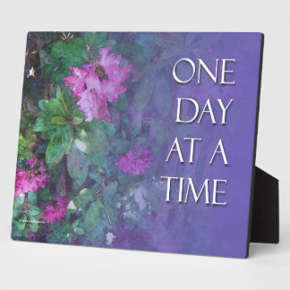 One Day at a Time Rhododendrons Plaque