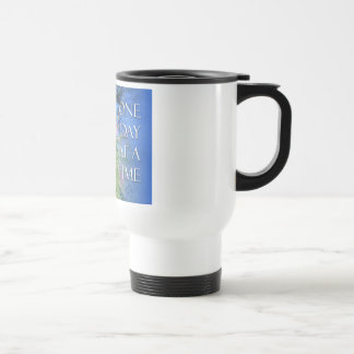 One Day at a Time  Silk Tree Travel Mug