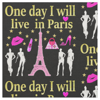 ONE DAY I WILL LIVE IN PARIS FABRIC