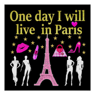 ONE DAY I WILL LIVE IN PARIS POSTER