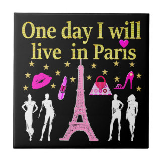 ONE DAY I WILL LIVE IN PARIS TILE