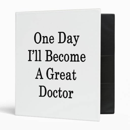 One Day I'll Become A Great Doctor Binder