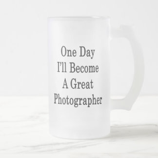 One Day I'll Become A Great Photographer Coffee Mugs