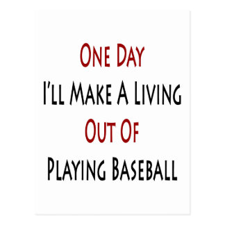 One Day I'll Make A Living Out Of Playing Baseball Postcard