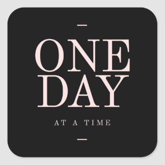 One Day - Inspiring Quotes Black Pink Goals Square Sticker
