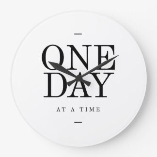 One Day Inspiring Sobriety Quote White Black Large Clock