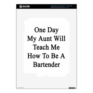 One Day My Aunt Will Teach Me How To Be A Bartende Decal For iPad 3