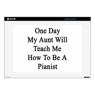 One Day My Aunt Will Teach Me How To Be A Pianist. Decal For Laptop