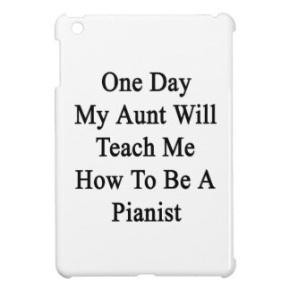 One Day My Aunt Will Teach Me How To Be A Pianist. iPad Mini Cases