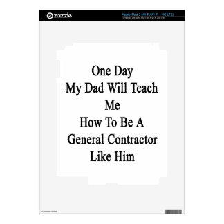 One Day My Dad Will Teach Me How To Be A General C Decal For iPad 3