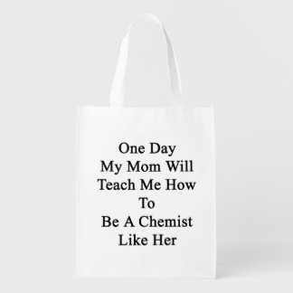One Day My Mom Will Teach Me How To Be A Chemist L Grocery Bags