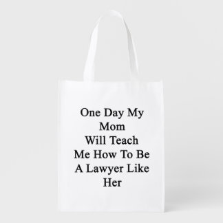 One Day My Mom Will Teach Me How To Be A Lawyer Li Grocery Bag