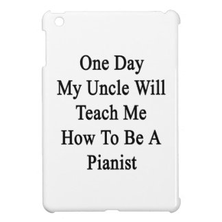 One Day My Uncle Will Teach Me How To Be A Pianist iPad Mini Cover