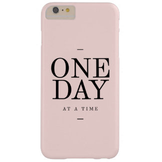 One Day Perseverance Quote Blush Pink Gift Barely There iPhone 6 Plus Case