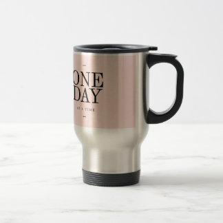 One Day Perseverance Quote Blush Pink Gift Travel Mug