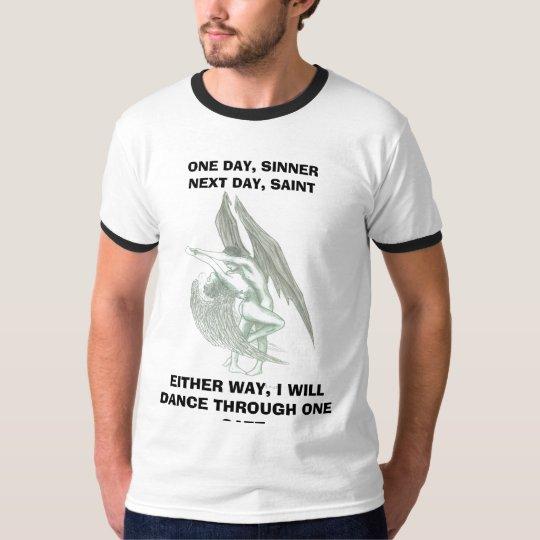 , ONE DAY, SINNER NEXT DAY, SAINT T-Shirt