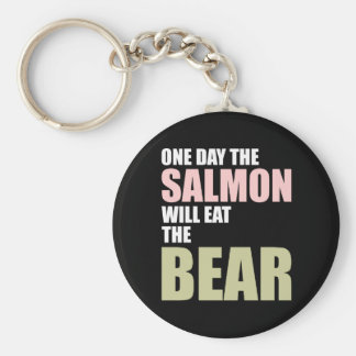 One Day the Salmon Will Eat the Bear Keychain