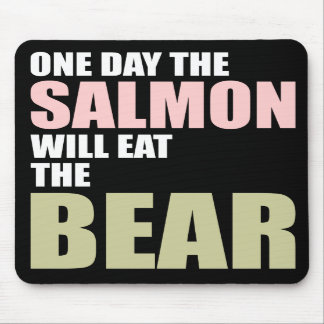 One Day the Salmon Will Eat the Bear Mouse Mat
