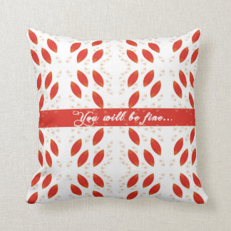 One day you will be fine pillow