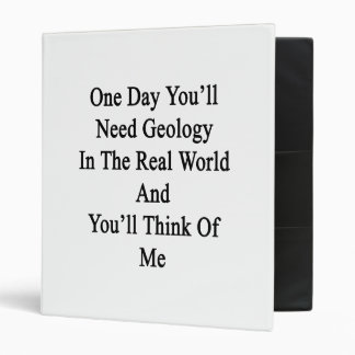 One Day You'll Need Geology In The Real World And Vinyl Binder