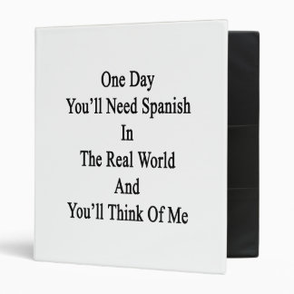 One Day You'll Need Spanish In The Real World And Binder