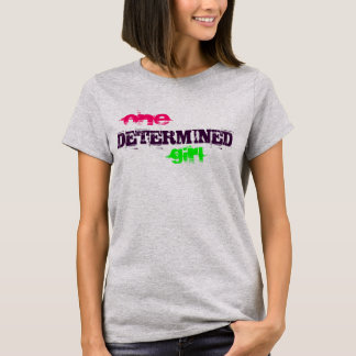 One Determined Girl T-Shirt