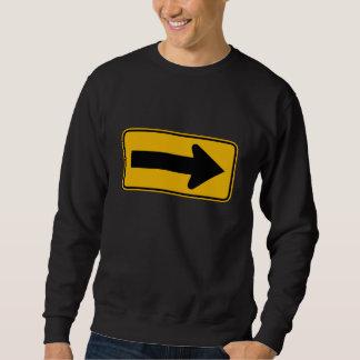 One Direction Arrow Right, Traffic Warning Signs Sweatshirt