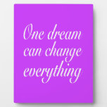 One dream can change everything display plaque
