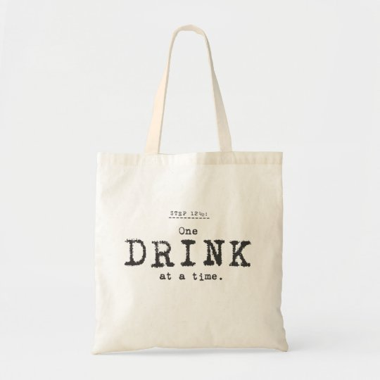 one drink at a time. tote bag