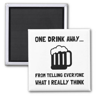 One Drink Away 2 Inch Square Magnet