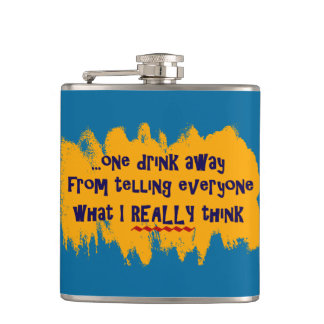 One Drink Away... Hip Flask