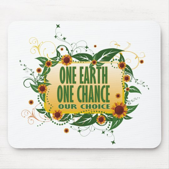 One Earth One Chance Mouse Pad