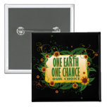 One Earth One Chance Pinback Buttons
