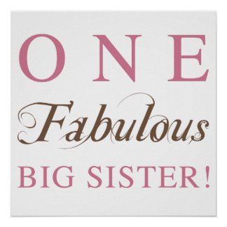 One Fabulous Big Sister Gifts Poster