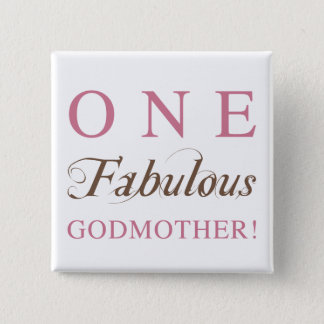 One Fabulous Godmother Gifts Pinback Button