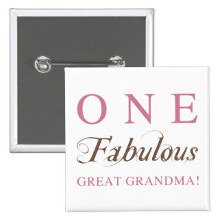 One Fabulous Great Grandma Gifts Button
