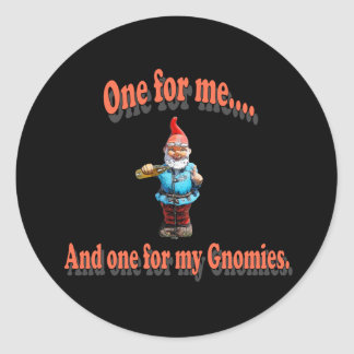 One For My Gnomies Classic Round Sticker