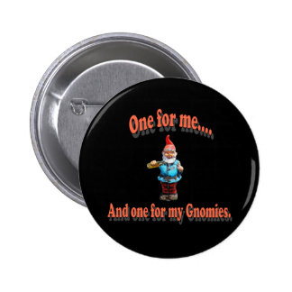 One For My Gnomies Pinback Button