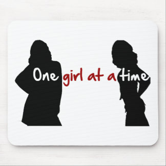 One Girl At A Time Mouse Pad
