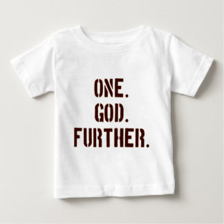 One. God. Further. Baby T-Shirt