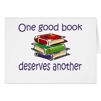 One good book deserves another gifts. card