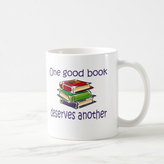 One good book deserves another gifts. coffee mug