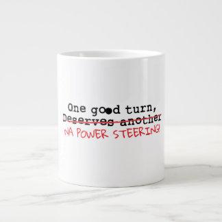 One good turn na power steering giant coffee mug