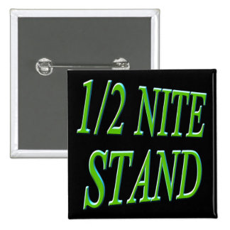 One Half Night Stand Funny T-shirts Gifts 2 Inch Square Button